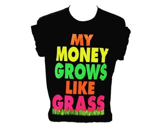 My money grows like grass shirt